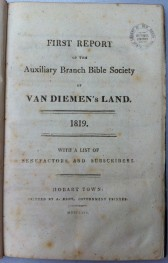 First Report of the Auxiliary Branch Bible Society of Van Diemen's Land. 1819